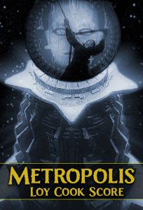 Metropolis with score by Loy Cook
