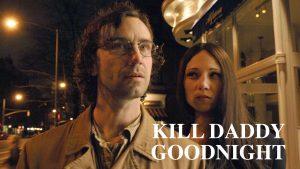 Kill Daddy Goodnight