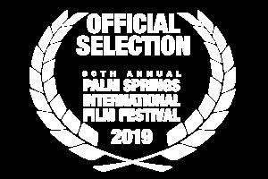 Palm Springs Intl Film Festival 2019 Official Selection laurel