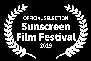 Sunscreen Film Festival 2019 Official Selection laurel